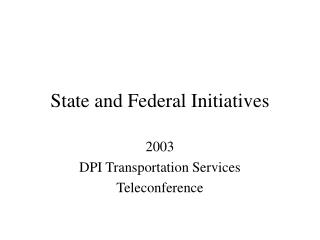 State and Federal Initiatives