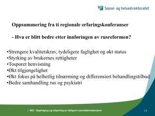 Strengere kvalitetskrav, tydeligere faglighet og økt status Styrking av brukernes rettigheter