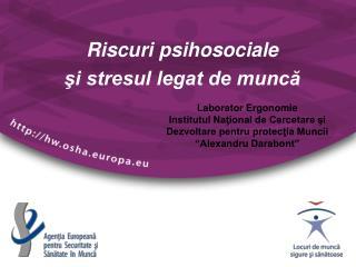 R iscuri  psihosociale şi stresul legat de muncă