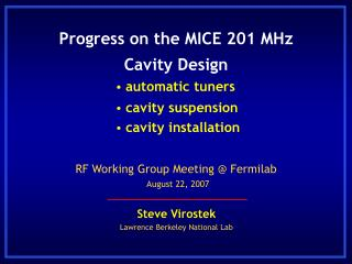 Progress on the MICE 201 MHz Cavity Design
