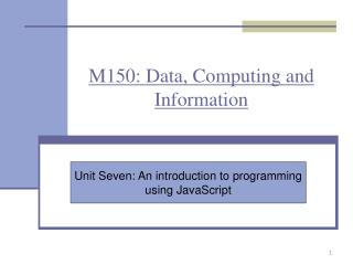 M150: Data, Computing and Information