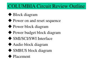 COLUMBIA Circuit Review Outline