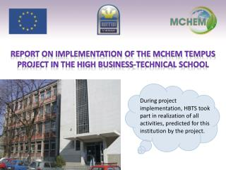 Report on implementation of the MCHEM Tempus project in the High Business-technical School