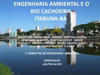 ENGENHARIA AMBIENTAL E O RIO CACHOEIRA  ITABUNA-BA