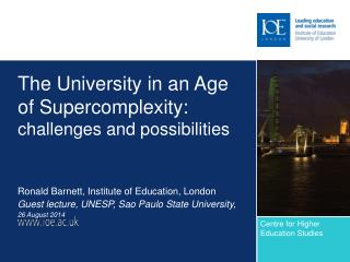 The University in an Age of Supercomplexity: challenges and possibilities
