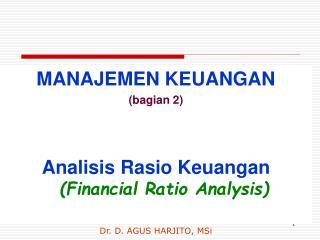 MANAJEMEN KEUANGAN (bagian 2) Analisis Rasio Keuangan  (Financial Ratio Analysis)