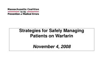 Strategies for Safely Managing  Patients on Warfarin November 4, 2008