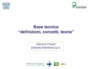 """Base tecnica """"definizioni, concetti, teoria"""""""