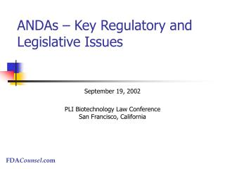 ANDAs   Key Regulatory and Legislative Issues