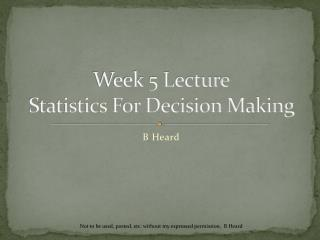 Week 5 Lecture Statistics For Decision Making
