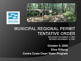 Municipal Regional Permit  Tentative Order Released December 4, 2007 Revised December 14, 2007