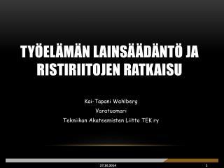 Työelämän lainsäädäntö ja ristiriitojen ratkaisu