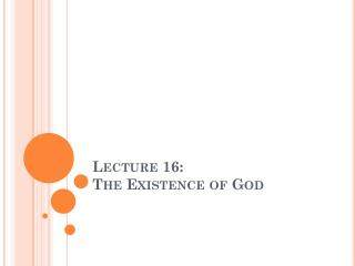 Lecture 16:  The Existence of God