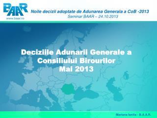 Deciziile Adunarii Generale a Consiliului Birourilor Mai 2013