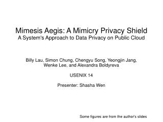 Mimesis Aegis: A Mimicry Privacy Shield A System's Approach to Data Privacy on Public Cloud