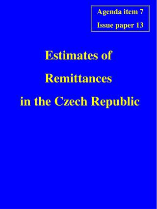 Estimates of  Remittances  in the Czech Republic