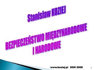 Stanisław KOZIEJ BEZPIECZEŃSTWO MIĘDZYNARODOWE  I NARODOWE