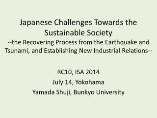 RC10, ISA 2014 July 14, Yokohama Yamada  Shuji , Bunkyo University