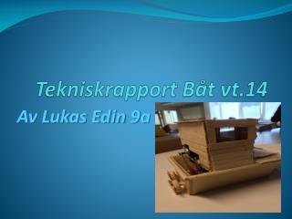 Tekniskrapport Båt vt.14