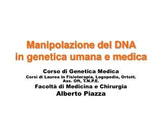 Manipolazione del DNA  in genetica umana e medica