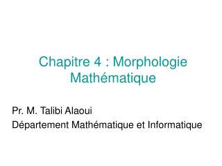 Chapitre 4 : Morphologie Math�matique