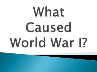 What Caused World War I?
