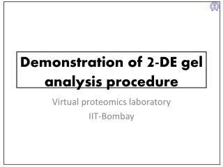 Demonstration of  2 -DE gel analysis procedure