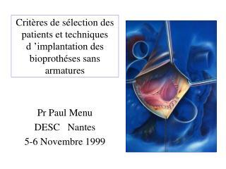 Critères de sélection des patients et techniques d'implantation des bioprothéses sans armatures