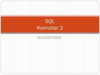 SQL Komutlar 2
