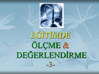 EĞİTİMDE ÖLÇME & DEĞERLENDİRME -3-
