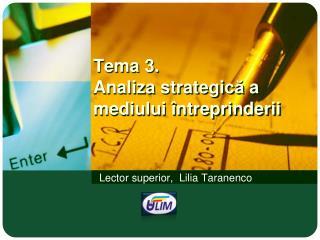 Tema  3.  Analiza  strategic ă  a  mediului întreprinderii