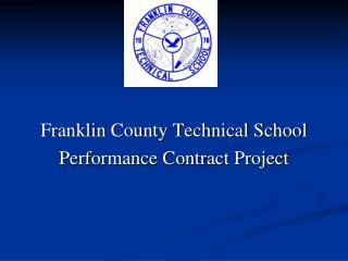 Franklin County Technical School Performance Contract Project