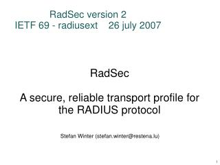 RadSec version 2 IETF 69 - radiusext    26 july 2007