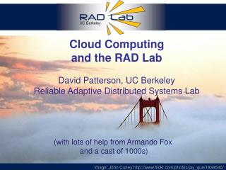 Cloud Computing  and the RAD Lab