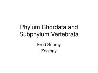 Phylum Chordata and Subphylum Vertebrata