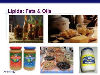 Lipids: Fats & Oils