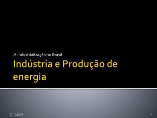 Indústria e Produção de energia