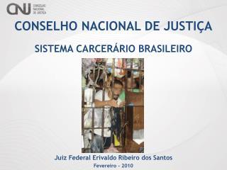 CONSELHO NACIONAL DE JUSTI�A SISTEMA CARCER�RIO BRASILEIRO