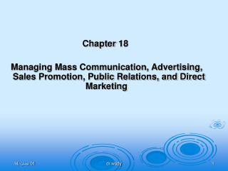 Chapter 18   Managing Mass Communication, Advertising, Sales Promotion, Public Relations, and Direct Marketing