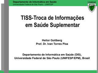 TISS-Troca de Informa��es em Sa�de Suplementar