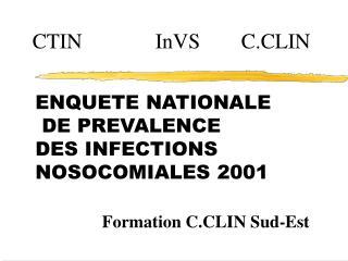 ENQUETE NATIONALE   DE PREVALENCE DES INFECTIONS NOSOCOMIALES 2001