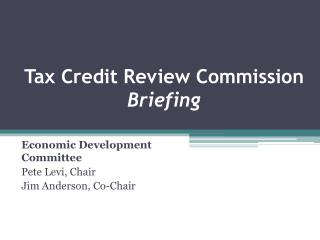 Tax Credit Review Commission Briefing