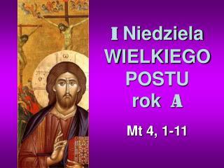 I  Niedziela WIELKIEGO POSTU  rok   A