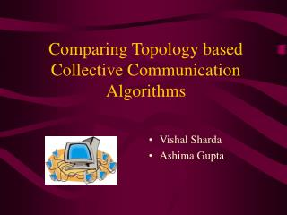 Comparing Topology based Collective Communication Algorithms