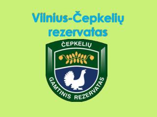 Vilnius-Čepkelių rezervatas