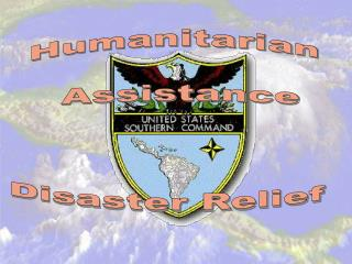 Humanitarian  Assistance Disaster Relief