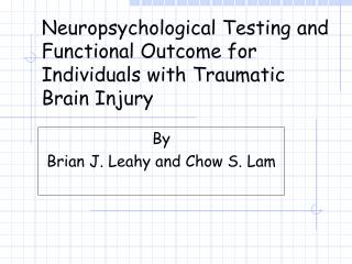 Neuropsychological Testing and Functional Outcome for Individuals with Traumatic Brain Injury