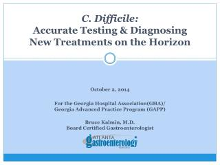 C.  Difficile : Accurate  Testing & Diagnosing New Treatments on the Horizon
