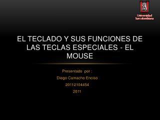 EL TECLADO Y SUS FUNCIONES DE LAS TECLAS ESPECIALES - EL  MOUSE