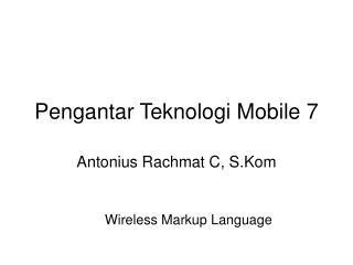 Pengantar Teknologi Mobile 7